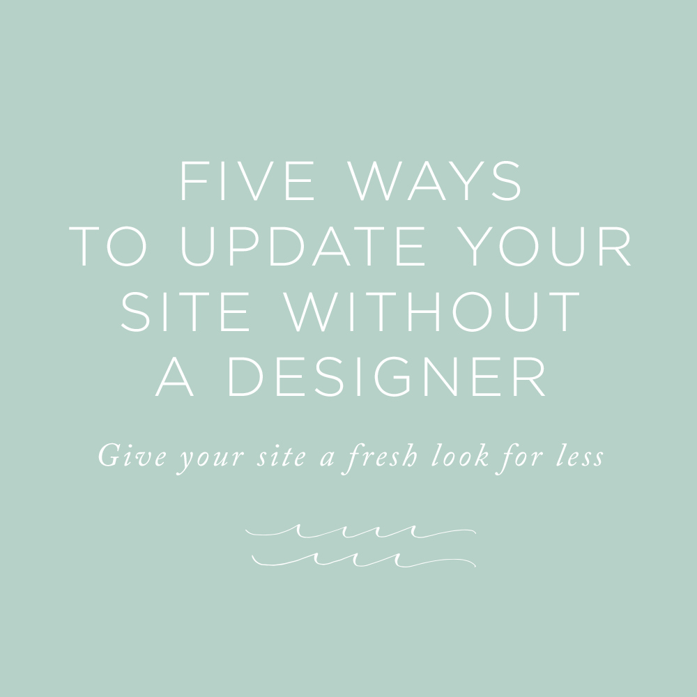 Inexpensive (and free!) ways to update your website without hiring a designer