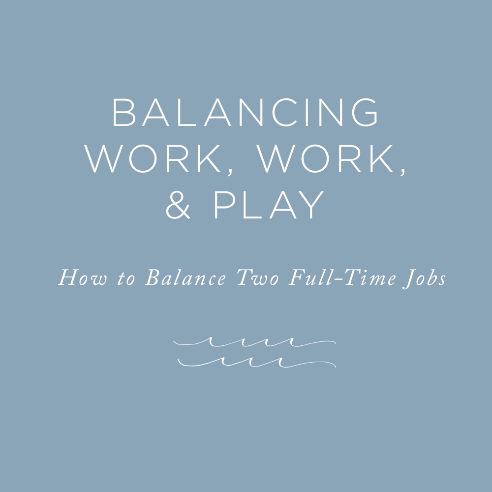 Work-life balance for the double full-timer