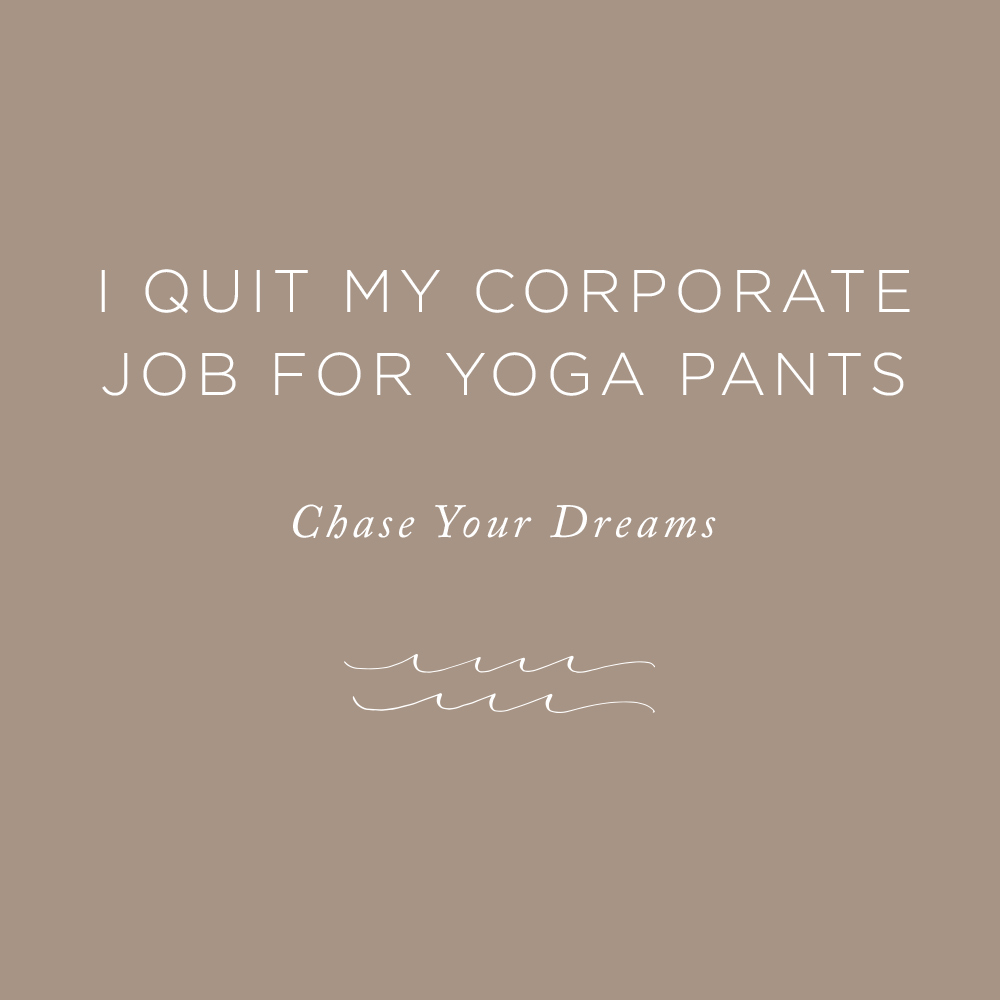 I Quit My Corporate Job for Yoga Pants | via the Rising Tide Society