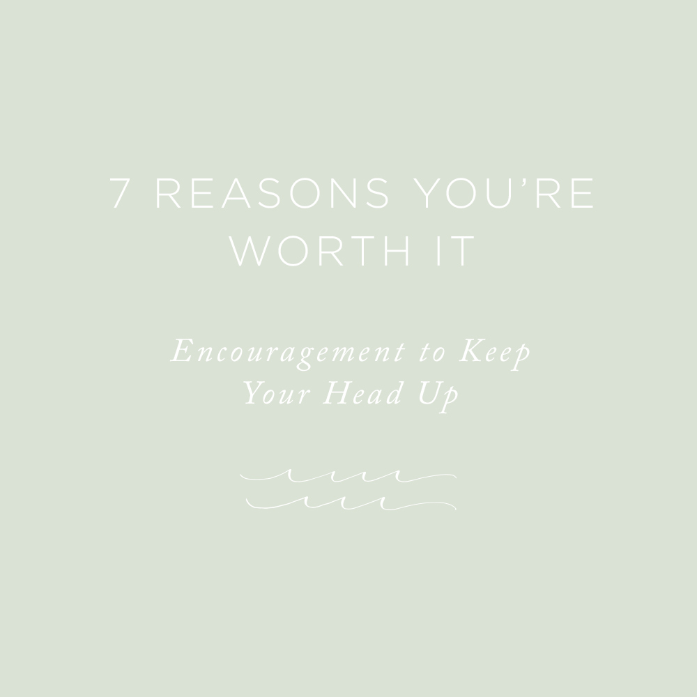 7 Reasons You're Worth It | via the Rising Tide Society