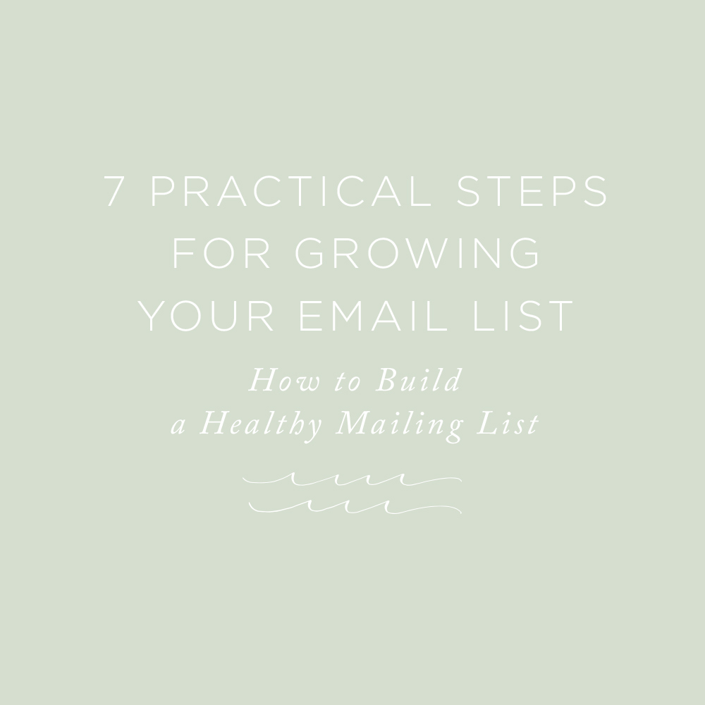 7 Practical Steps for Growing Your Email List | via the Rising Tide Society