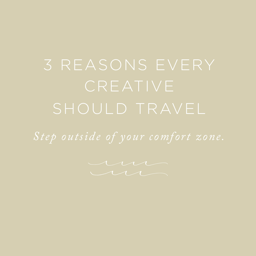 Reasons Every Creative Should Travel | via the Rising Tide Society