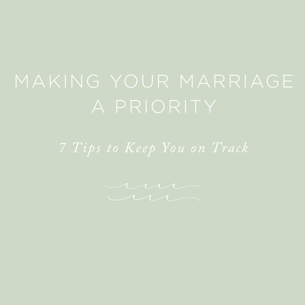 Making Your Marriage a Priority | via the Rising Tide Society