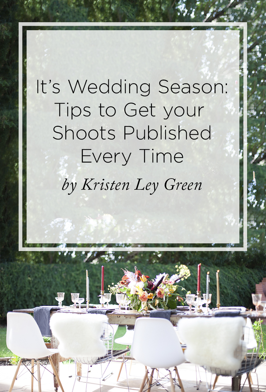 Tips for getting your weddings and shoots published every time