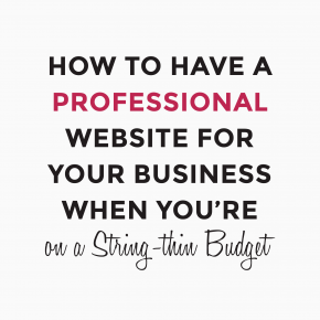 How to have a professional website for your business, when you're on a string-thin budget