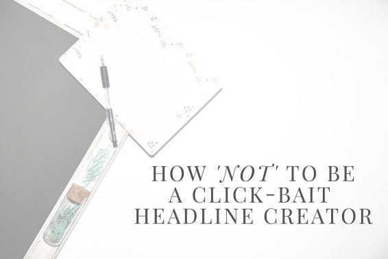 "How ""NOT"" to be a clickbait creator"