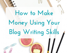 How to Make Money Using your Blog-Writing Skills