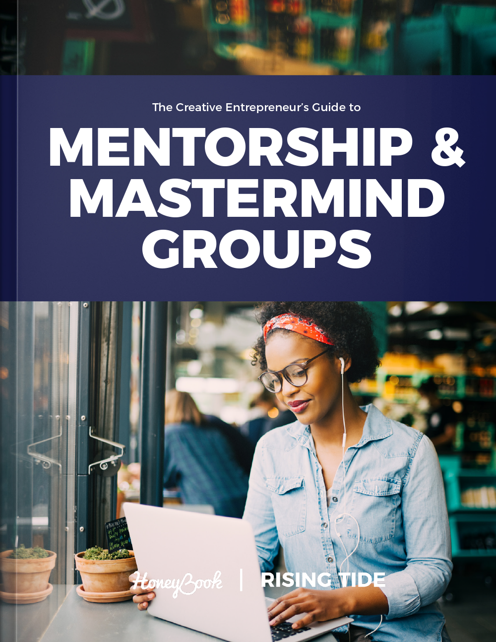The Ultimate Guide to Mentorships and Mastermind Groups